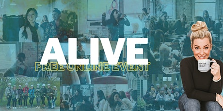 ALIVE: Free ONLINE Event For Ambitious Women Balancing Work/Life tickets