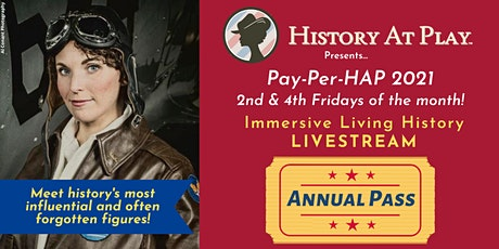 Pay-Per-HAP 2021 Annual Pass- Livestream Immersive Living History Series tickets