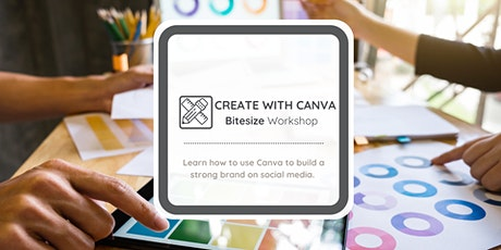 Create with Canva - Bitesize Workshop tickets