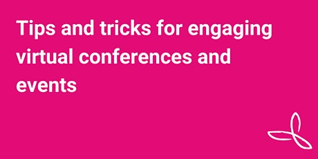 Tips and tricks for engaging virtual conferences and events tickets