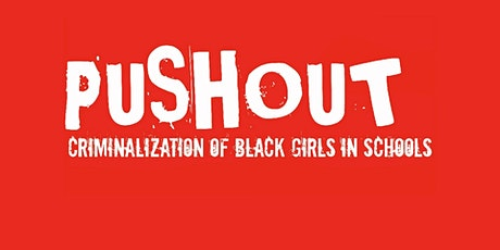 PUSHOUT: A Conversation About School and Black Girls in America tickets
