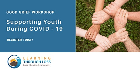 Good Grief Workshop in Support Of Youth during COVID-19 - Evenings tickets