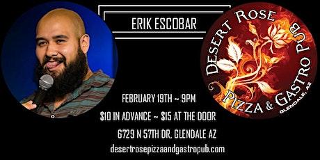 Erik Escobar Comedy Night - Desert Rose - Downtown Glendale tickets
