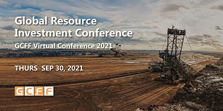 GCFF Virtual Conference 2021 – Global Resource Investment Conference tickets