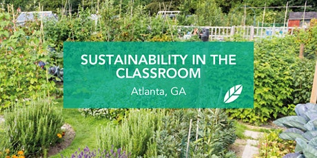 Ecorise:  Sustainability in the Classroom: Atlanta tickets