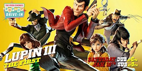Lupin III: The First (SUBBED) - The Frida Cinema Pop-Up Drive-In tickets