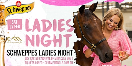 2021 Schweppes Ladies Night tickets