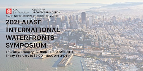 Day 2: 2021 AIASF International Waterfronts Symposium tickets