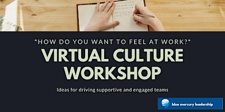 Virtual Culture Workshop  - Ideas for driving supportive and engaged teams tickets