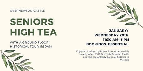 Overnewton Castle  Seniors High Tea & Historical Tour Wed 20th January tickets