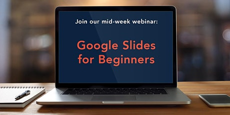 Mid-Week Webinar: Google Slides for Beginners tickets