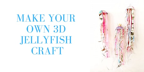 3D Jellyfish Summer Kids Craft - January School Holidays tickets