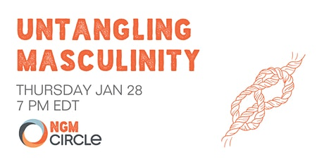 Next Gen Men Circle talks Untangling Masculinity tickets