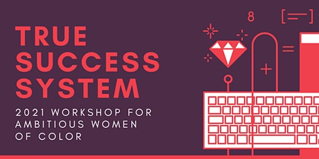 Ture Success System 2021 Workshop for Ambitious Wo tickets