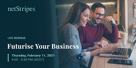Futurise Your Business (Free Live Webinar) tickets