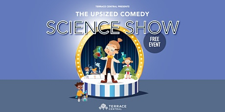 The Upsized Comedy Science Show -  for Kids! tickets