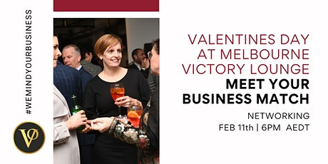 Valentines Day at Melbourne  Victory Lounge | Meet Your Business Match tickets