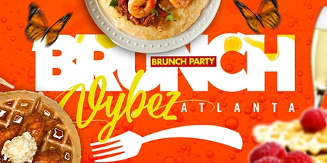 Brunch Vybez Atlanta | Brunch Party | Every Sunday (12pm - 4pm) tickets
