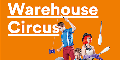 Warehouse Circus tickets