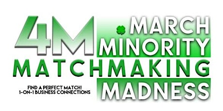 4M-March Minority Matchmaking Madness  Event tickets