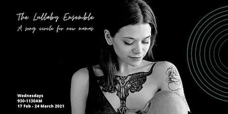 The Lullaby Ensemble Six Week Program  as part of The Womanhood Program tickets