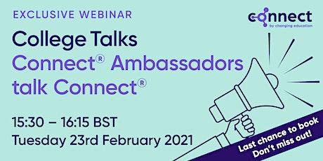 College talks - Connect Ambassadors talk Connect tickets
