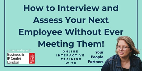 How to Interview and Assess Your Next Employee Without Ever Meeting Them! tickets