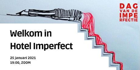 Hotel Imperfect  (Dag van de Imperfectie) tickets