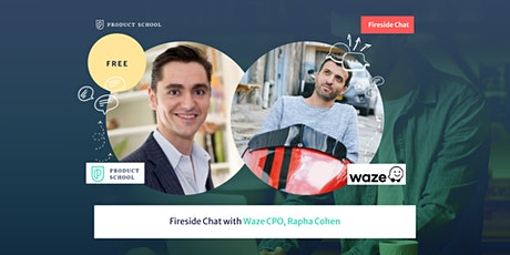 Fireside Chat with Waze CPO, Rapha Cohen tickets