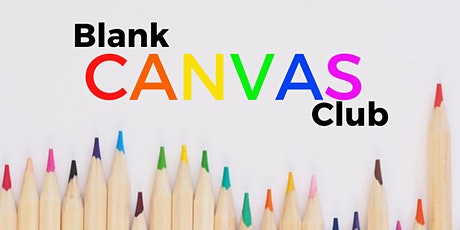 Blank Canvas Club - Little Adventurers: Ages 4-8 tickets