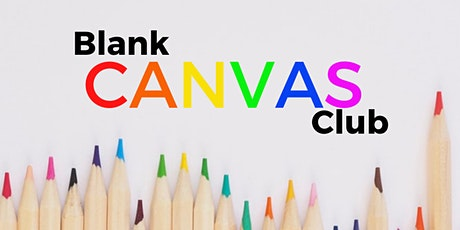 Blank Canvas Club - Creative Crafters: Ages 9-12 tickets