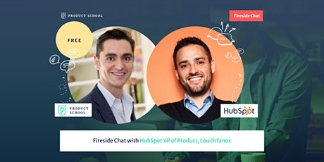 Fireside Chat with HubSpot VP of Product, Lou Orfanos tickets