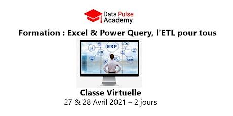 Excel & Power Query, l'ETL pour tous  - 2 jours - 27 & 28 Avril 2021 billets