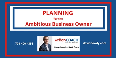 Planning for the Ambitious Business Owner tickets