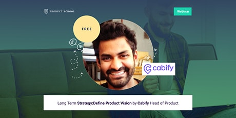 Webinar: Long Term Strategy:Define Product Vision by Cabify Head of Product tickets