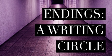 ENDINGS: A Writing Circle tickets