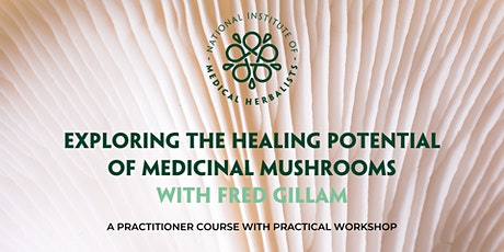 The Healing Potential of Medicinal Mushrooms - Practitioner Course tickets