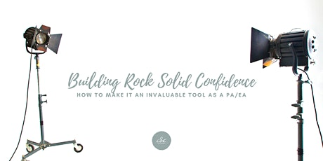 Building Rock Solid Confidence:  How to make it an invaluable tool  as a PA tickets