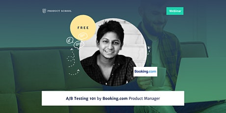 Webinar: A/B Testing 101 by Booking.com Product Manager tickets