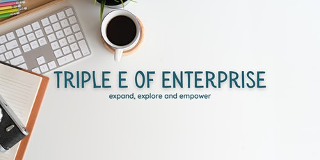 Triple E of Enterprise: Expand, Explore and Empower tickets