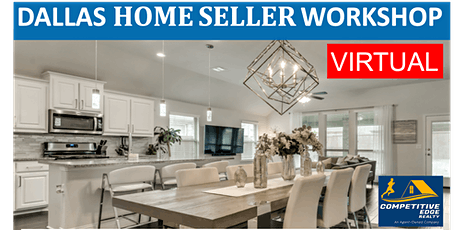 Dallas Home Seller Seminar Workshop - Sell Your Dallas Home and Get Top $ tickets