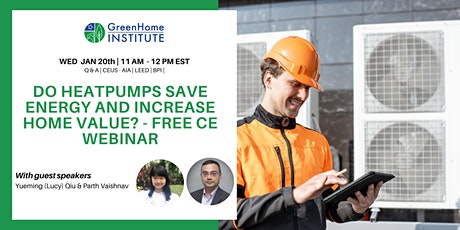 Do Heat pumps Save Energy and Increase Home Value? - Free CE Webinar tickets