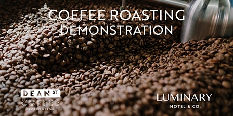 Free Coffee Roasting Demonstration - Dean St. Roastery & Retail tickets