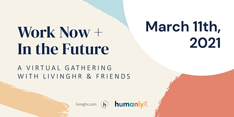 Work Now + In the Future *see details tickets
