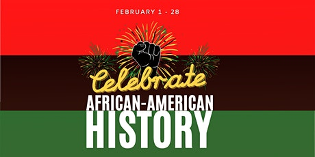 Celebrate African-American History Month! tickets
