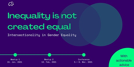 Inequality is not created equal –Intersectionality in Gender Equality tickets