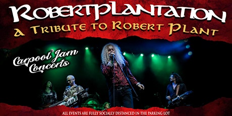 Robert Plant Tribute by Robert Plantation - Drive In Concert Montclair tickets