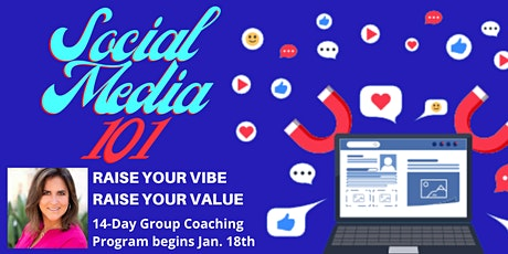 Social Media 101:  Raise Your Vibe, Raise Your Value tickets