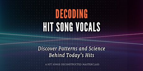 Decoding Hit Song Vocals tickets