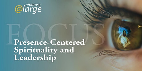 Presence-Centered Spirituality and Leadership tickets